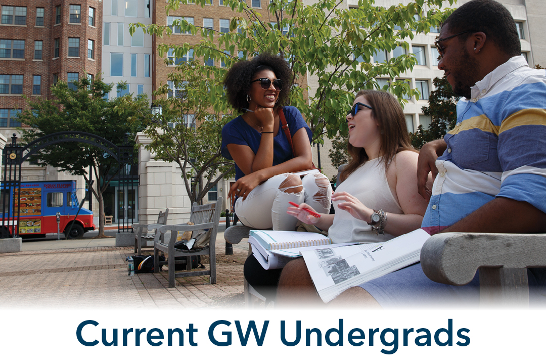 Current GW Undergrads; group of students conversing in Kogan Plaza